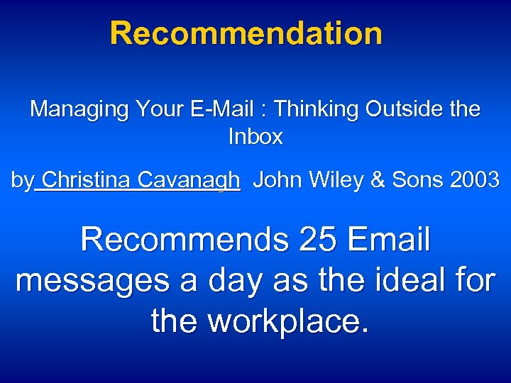 Recommendation Managing Your E-Mail : Thinking Outside the Inbox by Christina Cavanagh John Wiley