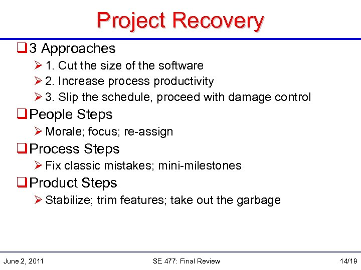 Project Recovery q 3 Approaches Ø 1. Cut the size of the software Ø