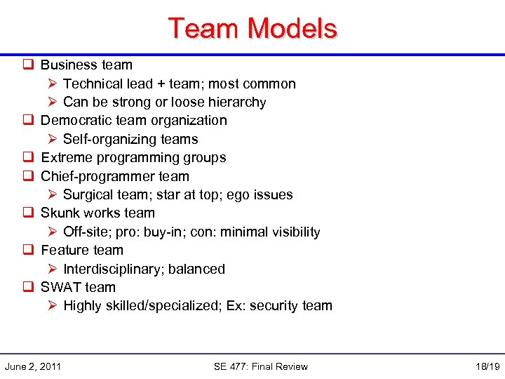 Team Models q Business team Ø Technical lead + team; most common Ø Can