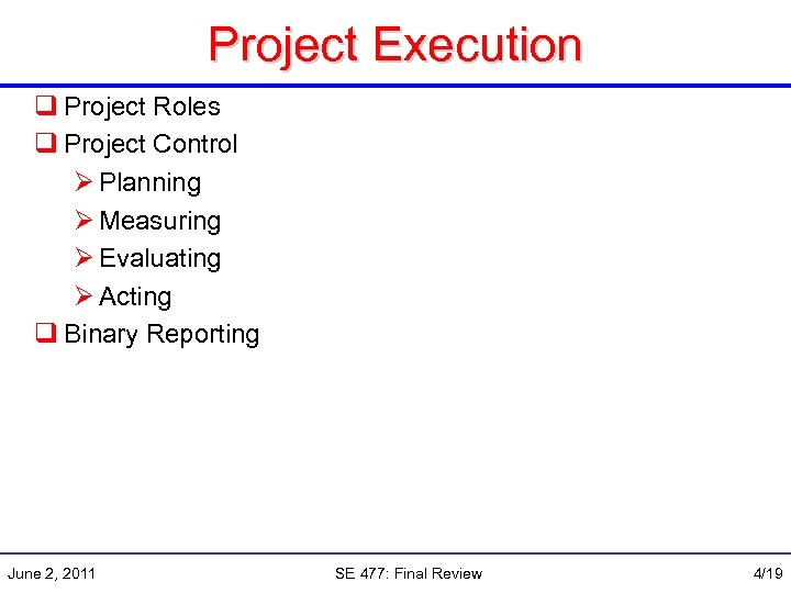 Project Execution q Project Roles q Project Control Ø Planning Ø Measuring Ø Evaluating