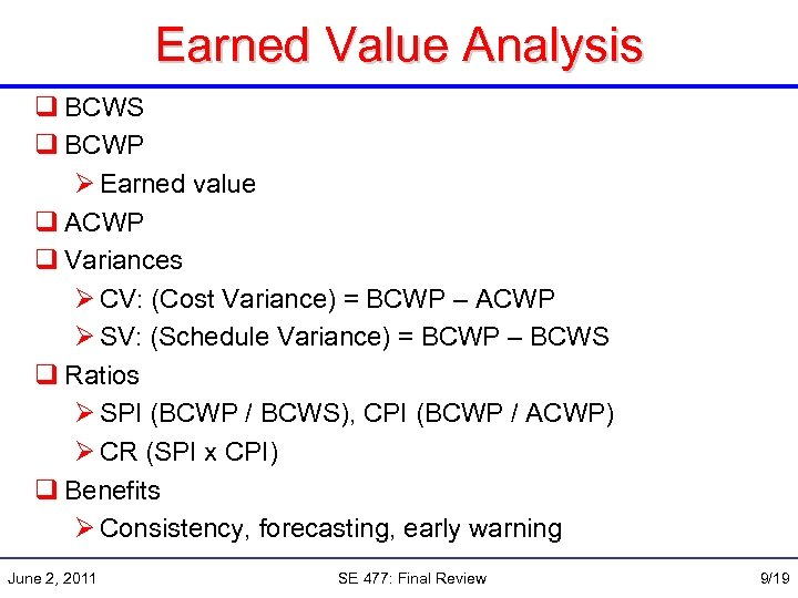 Earned Value Analysis q BCWS q BCWP Ø Earned value q ACWP q Variances
