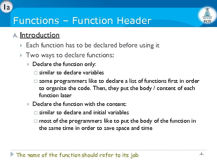1 a Functions – Function Header A. Introduction Each function has to be declared