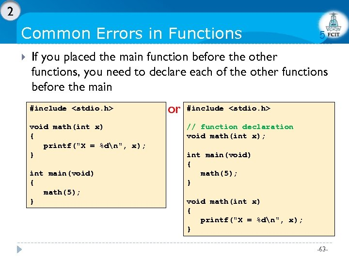 2 Common Errors in Functions 5 If you placed the main function before the