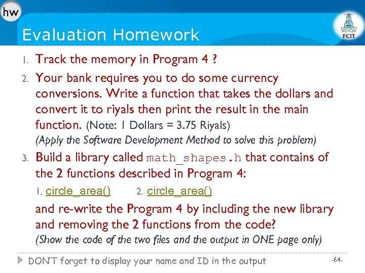 hw Evaluation Homework 1. 2. Track the memory in Program 4 ? Your bank