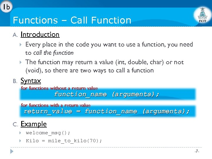 1 b Functions – Call Function A. Introduction B. Every place in the code
