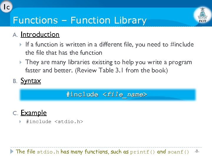 1 c Functions – Function Library A. Introduction B. If a function is written