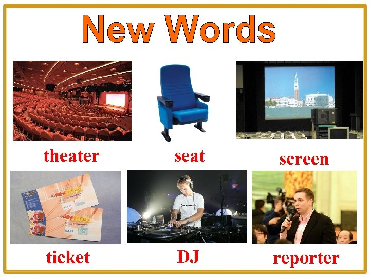 theater seat screen ticket DJ reporter