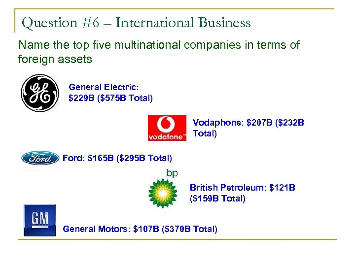 Question #6 – International Business Name the top five multinational companies in terms of