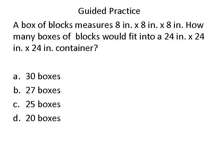 Guided Practice A box of blocks measures 8 in. x 8 in. How many