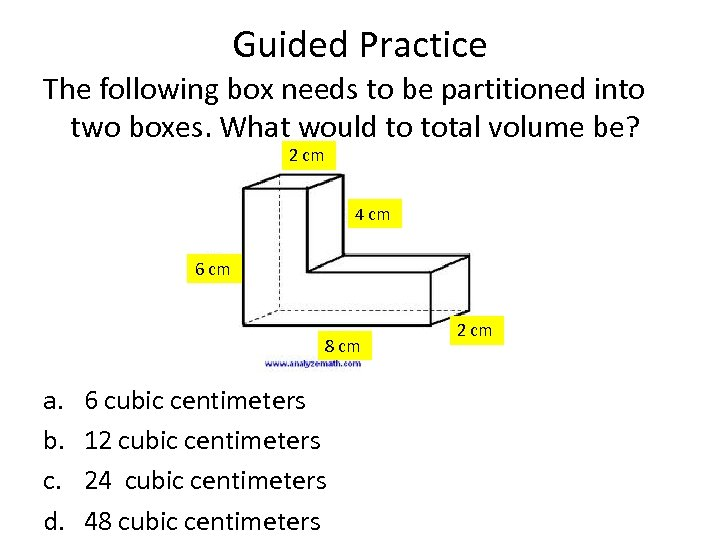Guided Practice The following box needs to be partitioned into two boxes. What would