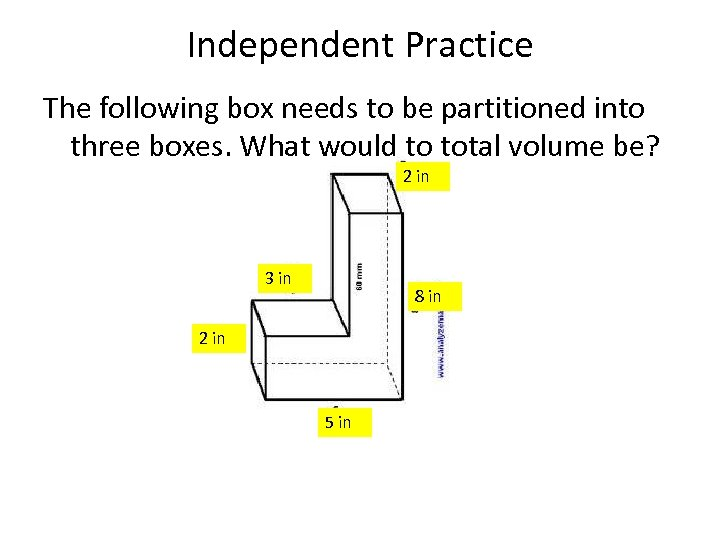 Independent Practice The following box needs to be partitioned into three boxes. What would