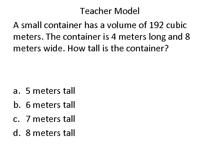 Teacher Model A small container has a volume of 192 cubic meters. The container