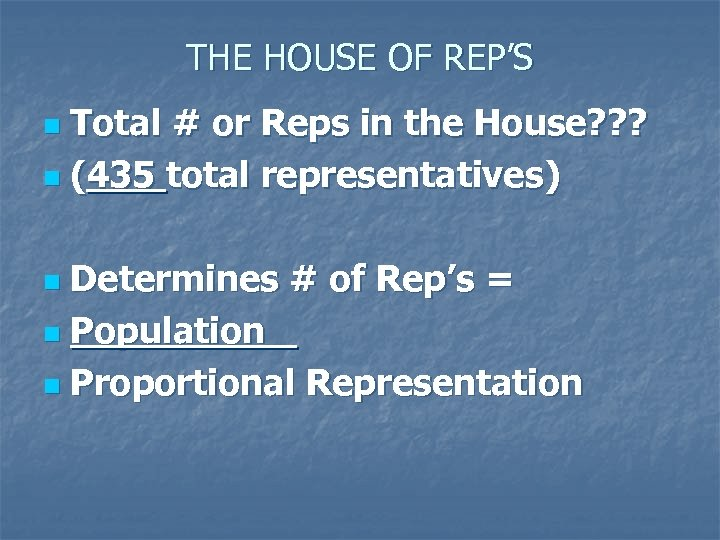 THE HOUSE OF REP'S Total # or Reps in the House? ? ? n