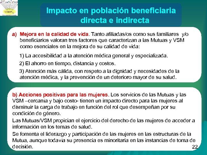 Impacto en población beneficiaria directa e indirecta a) Mejora en la calidad de vida.