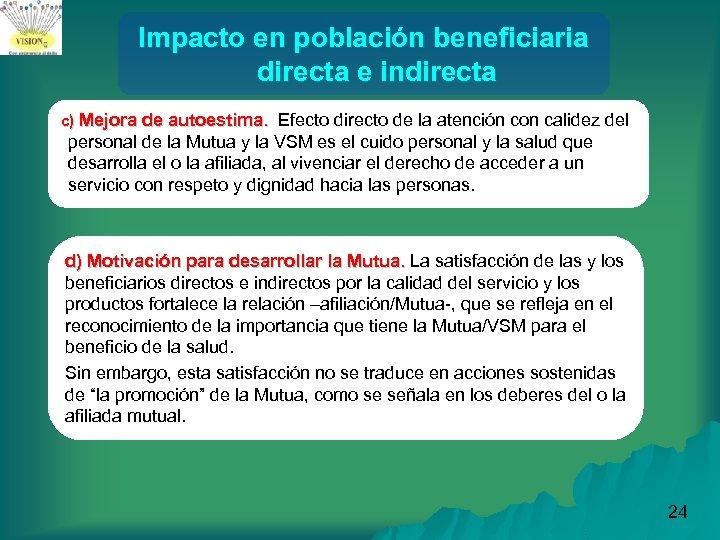 Impacto en población beneficiaria directa e indirecta c) Mejora de autoestima. Efecto directo de