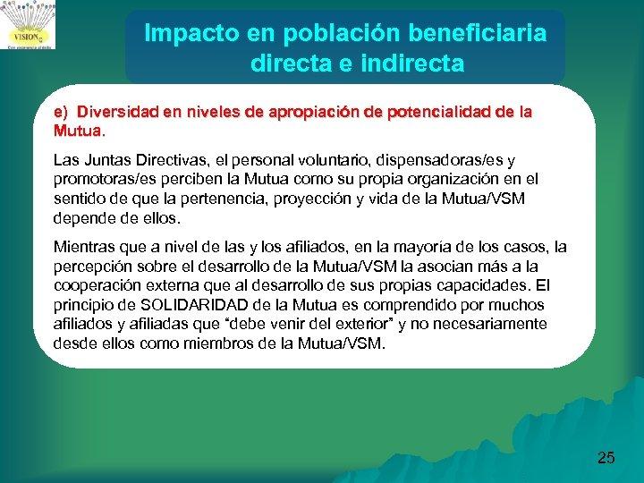 Impacto en población beneficiaria directa e indirecta e) Diversidad en niveles de apropiación de