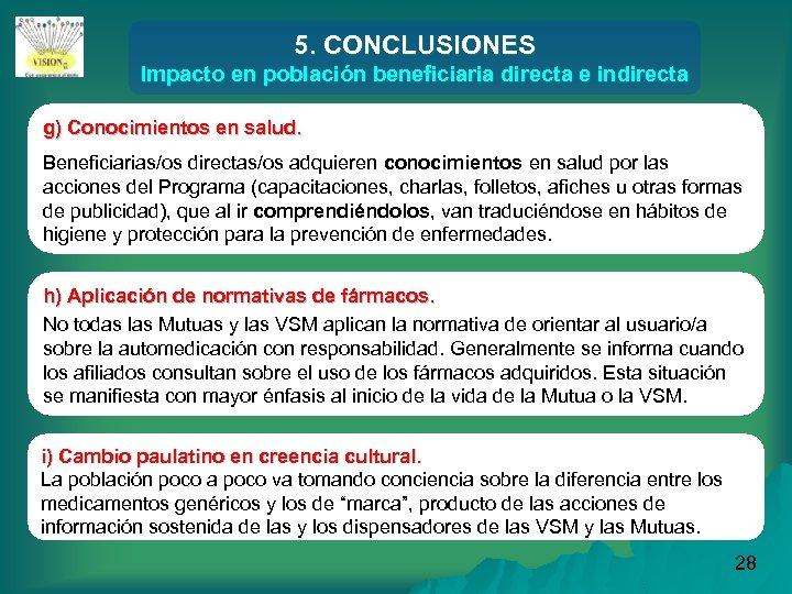 5. CONCLUSIONES Impacto en población beneficiaria directa e indirecta g) Conocimientos en salud. Beneficiarias/os