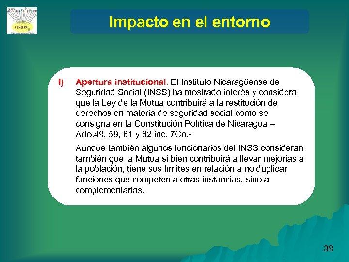 Impacto en el entorno l) Apertura institucional. El Instituto Nicaragüense de Seguridad Social (INSS)