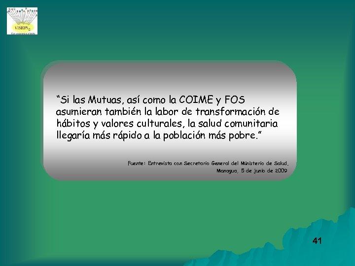 """""""Si las Mutuas, así como la COIME y FOS asumieran también la labor de"""