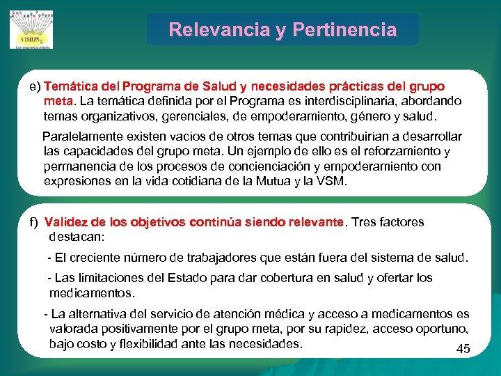 Relevancia y Pertinencia e) Temática del Programa de Salud y necesidades prácticas del grupo