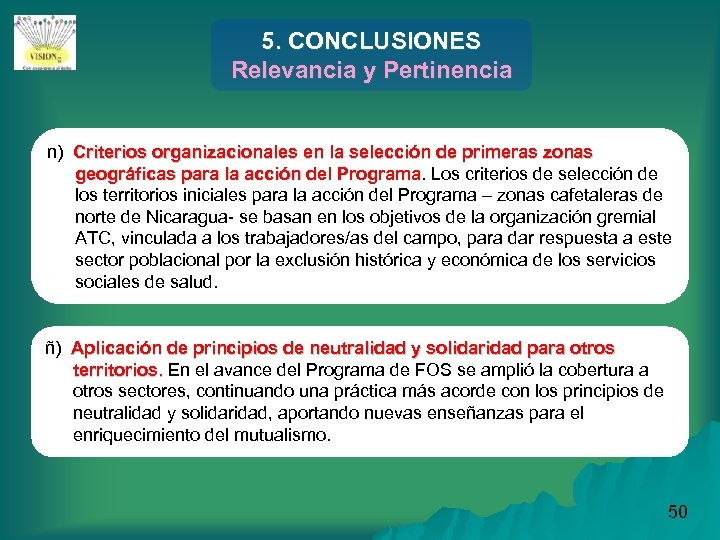 5. CONCLUSIONES Relevancia y Pertinencia n) Criterios organizacionales en la selección de primeras zonas