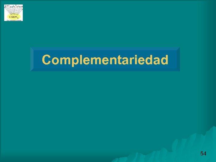 Complementariedad 54