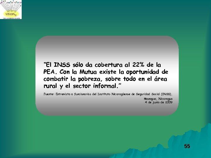 """""""El INSS sólo da cobertura al 22% de la PEA. Con la Mutua existe"""