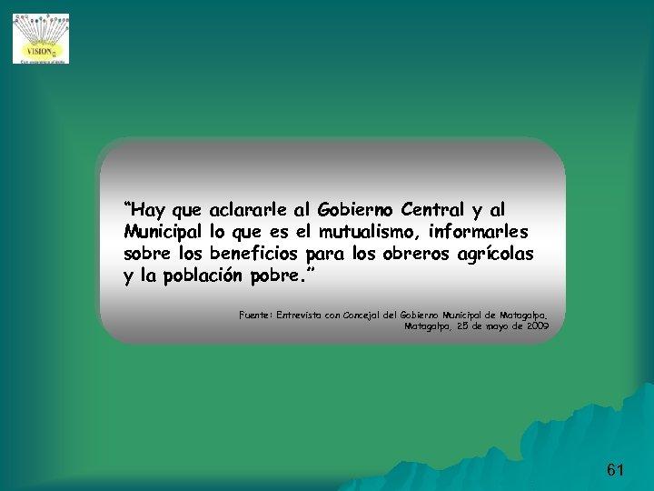 """""""Hay que aclararle al Gobierno Central y al Municipal lo que es el mutualismo,"""