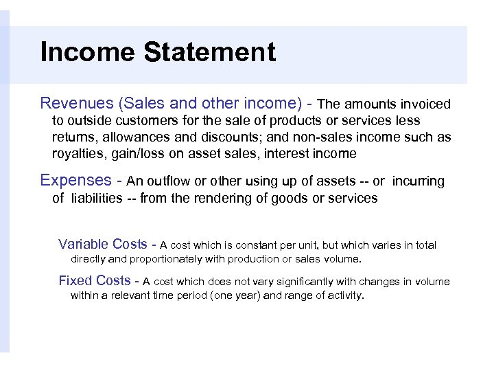 Income Statement Revenues (Sales and other income) - The amounts invoiced to outside customers
