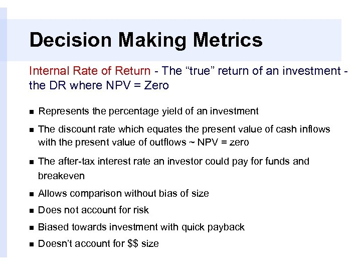 """Decision Making Metrics Internal Rate of Return - The """"true"""" return of an investment"""
