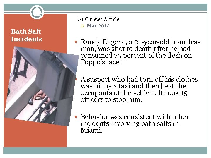 Bath Salt Incidents ABC News Article May 2012 Randy Eugene, a 31 -year-old homeless