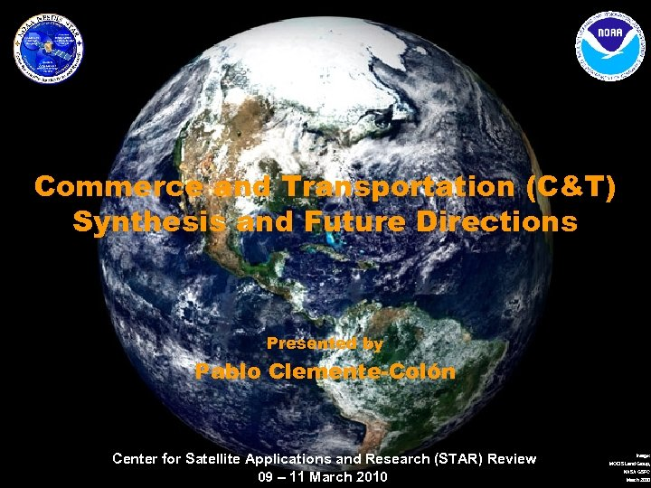 Commerce and Transportation (C&T) Synthesis and Future Directions Presented by Pablo Clemente-Colón Center for