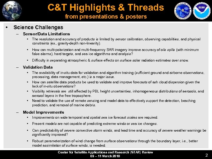 C&T Highlights & Threads from presentations & posters • Science Challenges – Sensor/Data Limitations