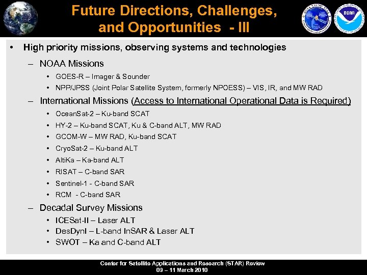 Future Directions, Challenges, and Opportunities - III • High priority missions, observing systems and