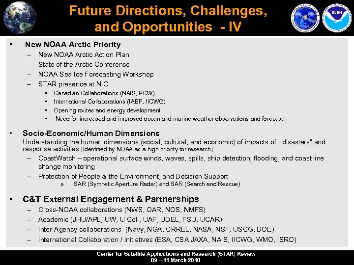 Future Directions, Challenges, and Opportunities - IV • New NOAA Arctic Priority – –