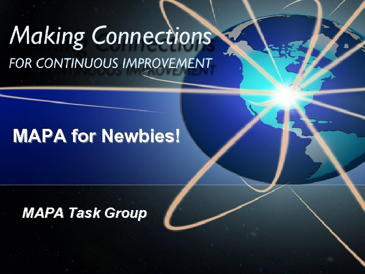 MAPA for Newbies! MAPA Task Group