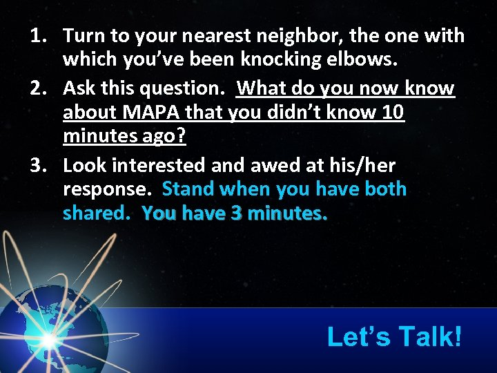 1. Turn to your nearest neighbor, the one with which you've been knocking elbows.