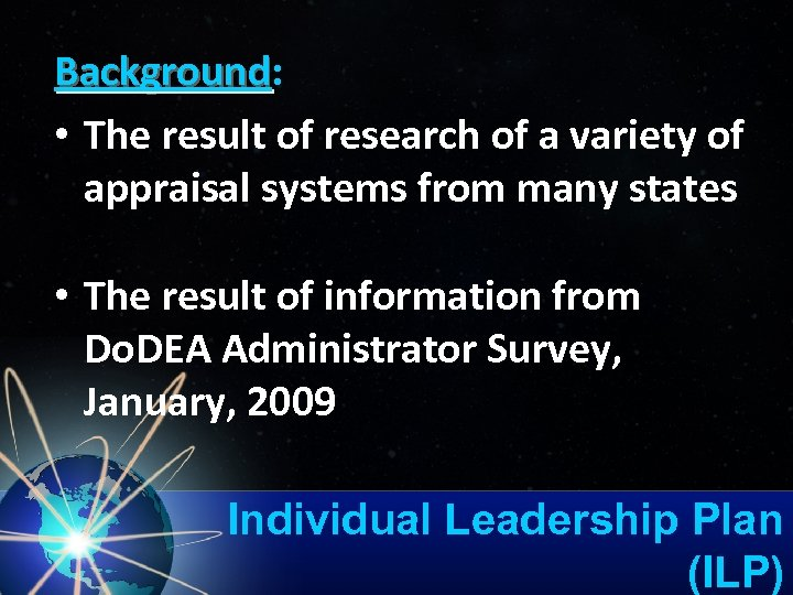 Background: Background • The result of research of a variety of appraisal systems from