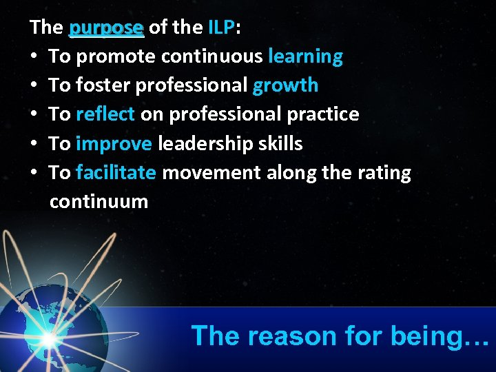 The purpose of the ILP: • To promote continuous learning • To foster professional