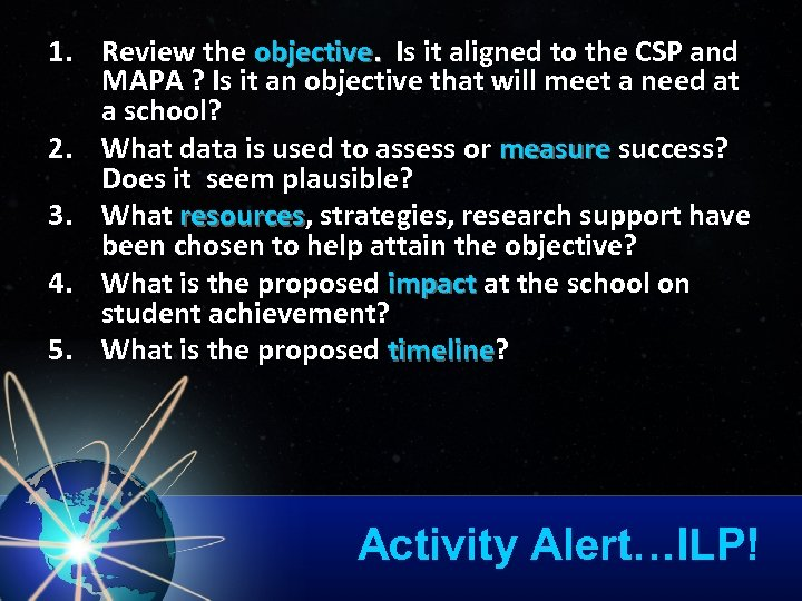 1. Review the objective. Is it aligned to the CSP and MAPA ? Is