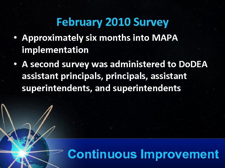 February 2010 Survey • Approximately six months into MAPA implementation • A second survey
