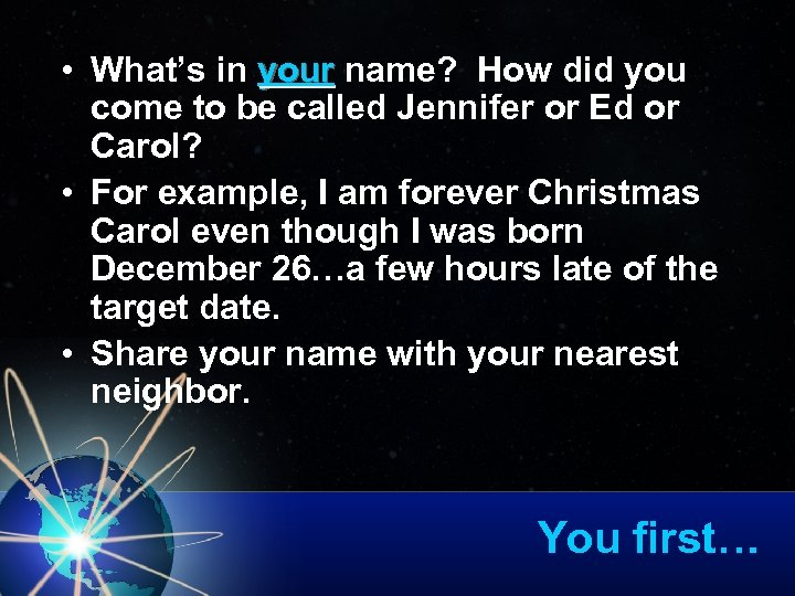 • What's in your name? How did you come to be called Jennifer