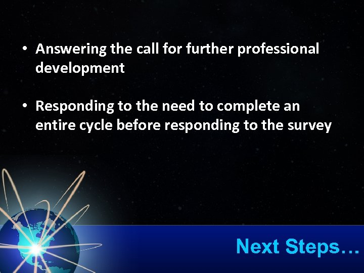 • Answering the call for further professional development • Responding to the need