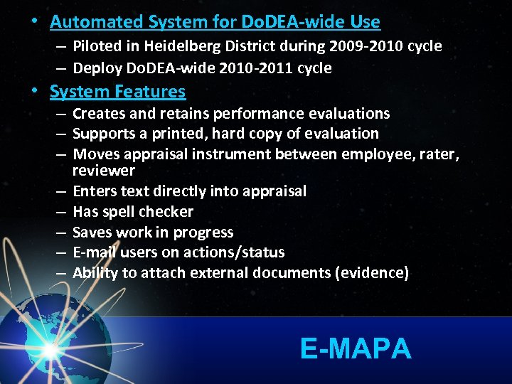 • Automated System for Do. DEA-wide Use – Piloted in Heidelberg District during