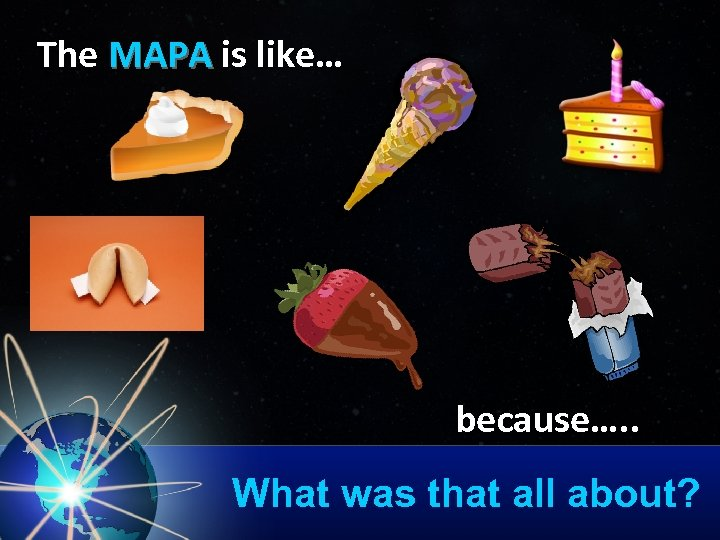 The MAPA is like… MAPA because…. . What was that all about?