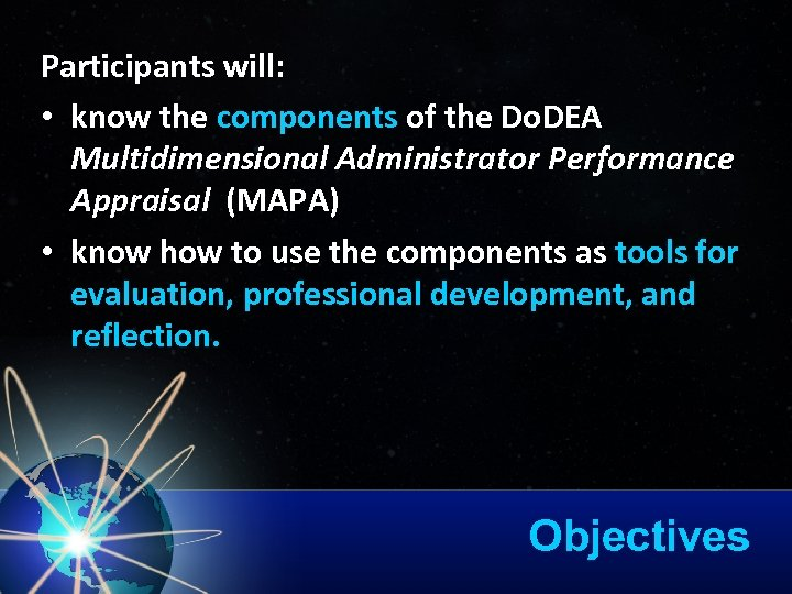 Participants will: • know the components of the Do. DEA Multidimensional Administrator Performance Appraisal