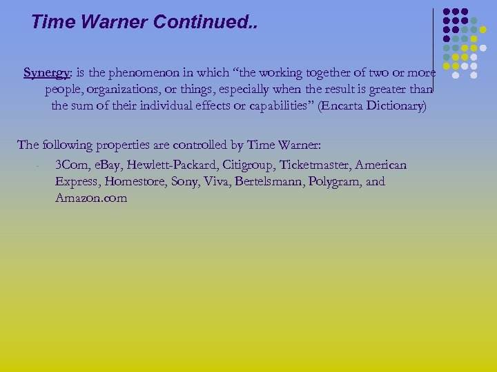 """Time Warner Continued. . Synergy: is the phenomenon in which """"the working together of"""