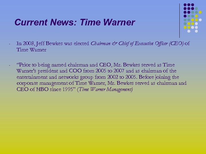 Current News: Time Warner - In 2008, Jeff Bewkes was elected Chairman & Chief