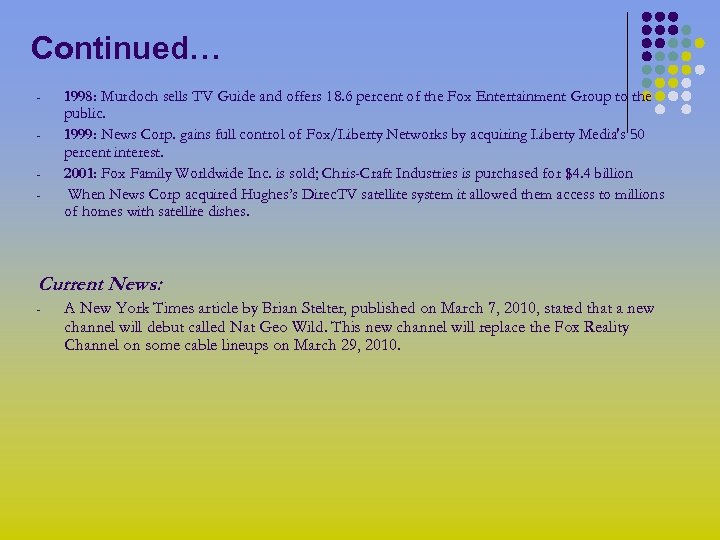 Continued… - 1998: Murdoch sells TV Guide and offers 18. 6 percent of the