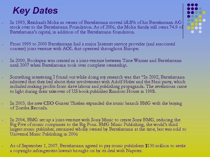Key Dates - In 1993, Reinhardt Mohn as owner of Bertelsmann moved 68. 8%